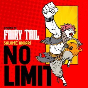 No Limit - Fairy Tail Opening 25